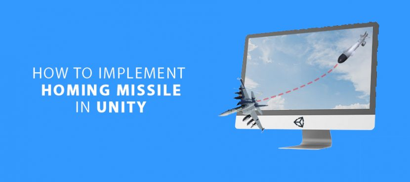 how to create homing missile in unity