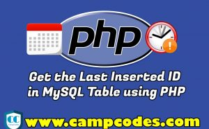 Get the Last Inserted ID in MySQL Table using PHP
