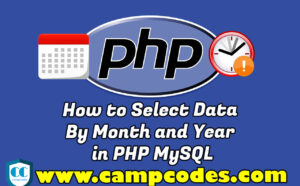 How to Select Data By Month and Year in PHP MySQL